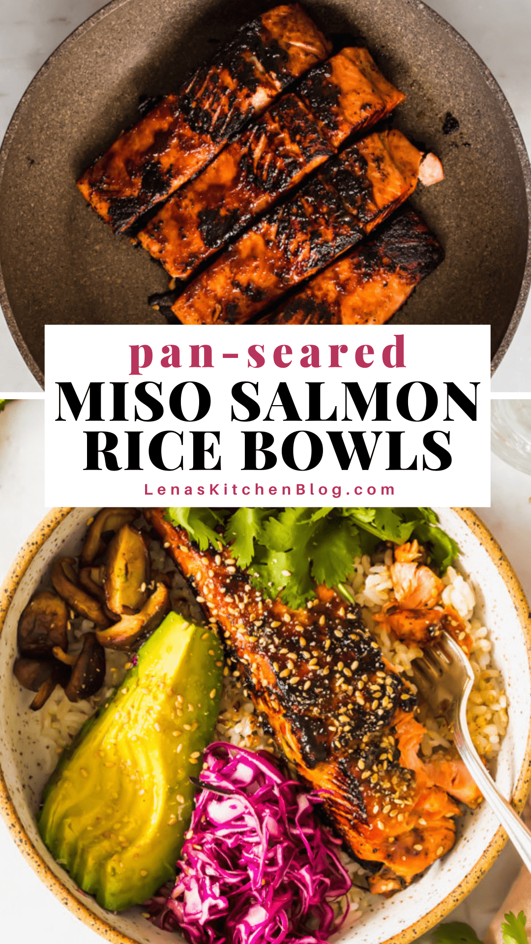pinterest image with 2 photos of cooked salmon in a pan and a white bowl with cooked salmon, rice, avocado, purple cabbage, mushrooms, and green cilantro.